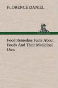 Food Remedies Facts About Foods And Their Medicinal Uses