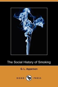 The Social History of Smoking (Dodo Press)