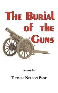 The Burial of the Guns - The Great Classic by Thomas Nelson Page