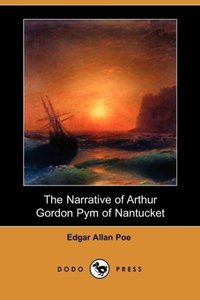 The Narrative of Arthur Gordon Pym of Nantucket (Dodo Press)