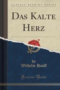 Das Kalte Herz (Classic Reprint)