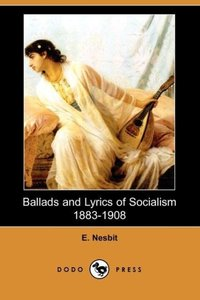 Ballads and Lyrics of Socialism 1883-1908 (Dodo Press)