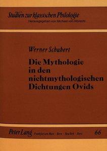 Die Mythologie in den nichtmythologischen Dichtungen Ovids
