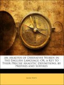 An Analysis of Derivative Words in the English Language: Or, a K