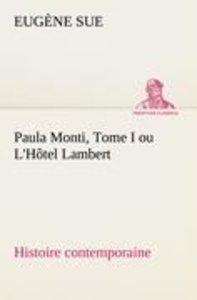 Paula Monti, Tome I ou L'Hôtel Lambert - histoire contemporaine