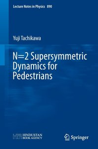 N=2 Supersymmetric Dynamics for Pedestrians