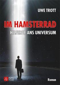 Im Hamsterrad - Hilferuf ans Universum