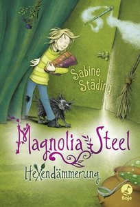 Magnolia Steel 01 - Hexendämmerung