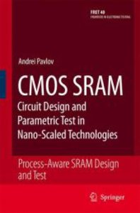 CMOS SRAM Circuit Design and Parametric Test in Nano-Scaled Tech