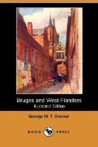 Bruges and West Flanders (Illustrated Edition) (Dodo Press)