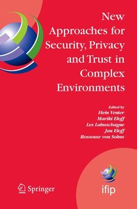 New Approaches for Security, Privacy and Trust in Complex Enviro