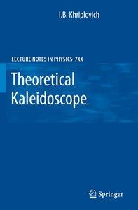 Theoretical Kaleidoscope