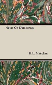 Notes On Democracy