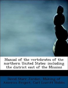 Manual of the vertebrates of the northern United States: includi