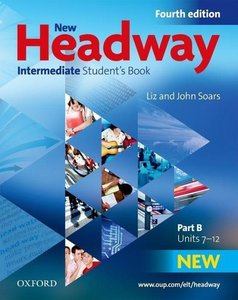 New Headway English Course. Intermediate. Students Book. Part B