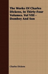 The Works of Charles Dickens, in Thirty-Four Volumes. Vol VIII -