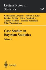 Case Studies in Bayesian Statistics