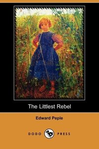 The Littlest Rebel (Dodo Press)