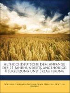 Althochdeutsche dem Anfange des 11 Jahrhunderts angehörige, Über