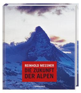 Reinhold Messner - Die Zukunft der Alpen