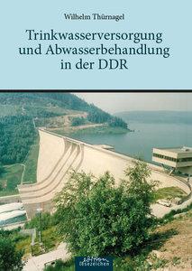 Trinkwasserversorgung und Abwasserbehandlung in der DDR