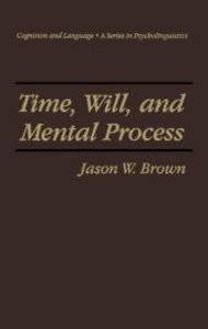 Time, Will, and Mental Process