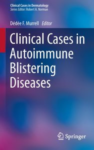 Clinical Cases in Autoimmune Blistering Diseases