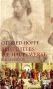 Aristoteles: Die Hauptwerke