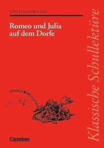 Romeo und Julia auf dem Dorfe. Mit Materialien