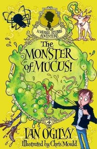 The Monster of Mucus!