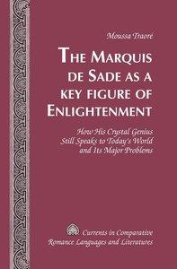 The Marquis de Sade as a Key Figure of Enlightenment