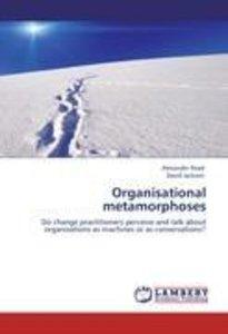 Organisational metamorphoses