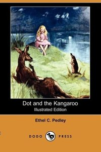 Dot and the Kangaroo (Illustrated Edition) (Dodo Press)