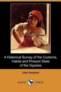 A Historical Survey of the Customs, Habits and Present State of
