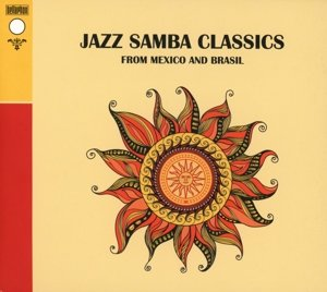 Jazz Samba Classics-From Mexico And Brasil