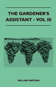 The Gardener's Assistant - Vol III