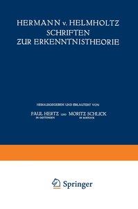 Hermann v. Helmholtz Schriften zur Erkenntnistheorie