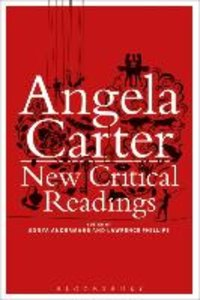 Angela Carter: New Critical Readings