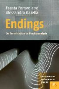 Endings: On Termination in Psychoanalysis
