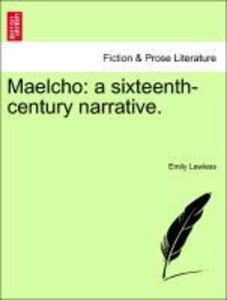 Maelcho: a sixteenth-century narrative. VOL. II