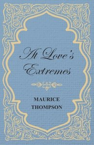 At Love's Extremes