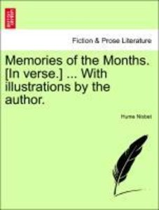 Memories of the Months. [In verse.] ... With illustrations by th