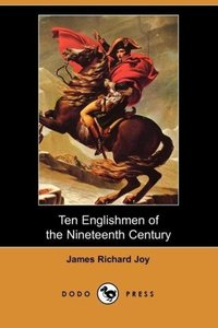 Ten Englishmen of the Nineteenth Century (Dodo Press)