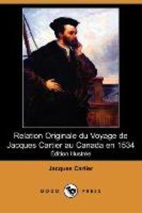Relation Originale Du Voyage de Jacques Cartier Au Canada En 153
