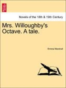 Mrs. Willoughby's Octave. A tale.