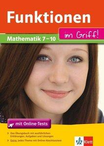 Funktionen im Griff! Mathematik 7. - 10. Klasse