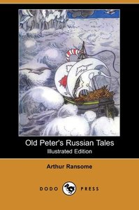 Old Peter's Russian Tales (Illustrated Edition) (Dodo Press)