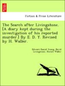 The Search after Livingstone. [A diary kept during the investiga