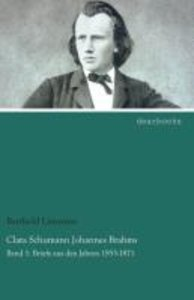 Clara Schumann Johannes Brahms. Band 1