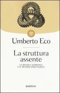 Eco, U: Struttura assente. La ricerca semiotica e il metodo